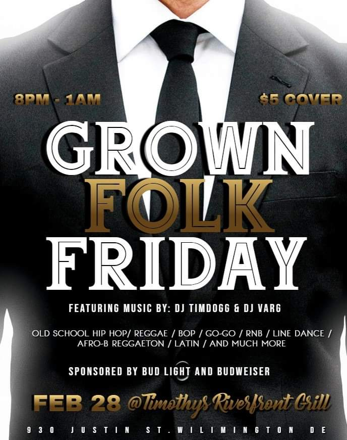 GROWN FOLKS FRIDAY AT TIMOTHY'S RIVERFRONT GRILL