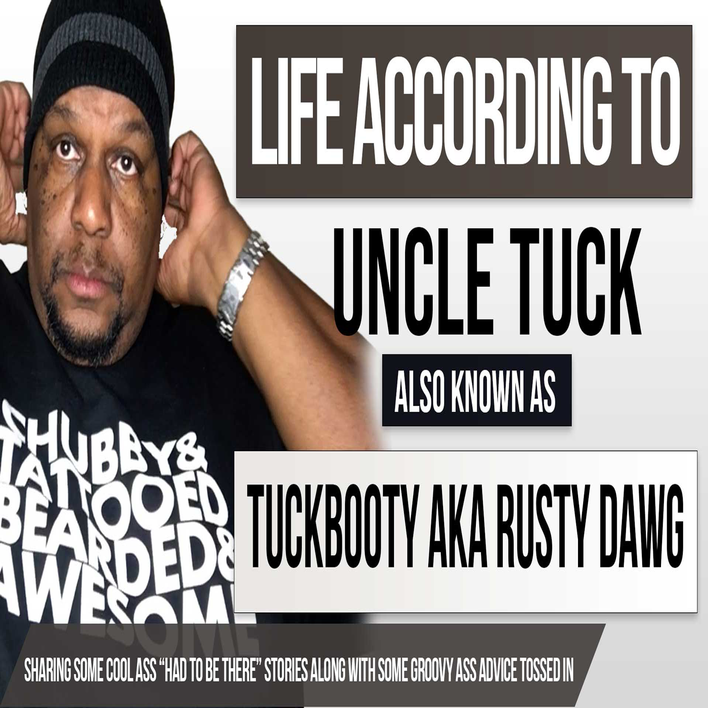 Life According to Uncle Tuck