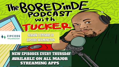 BOREDinDE Season 2 Episode 10 - ZipCode Wilmington