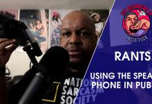 Uncle Tuck Rants... Speaker Phone use in Public