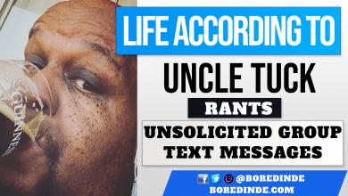 Uncle Tuck Rants